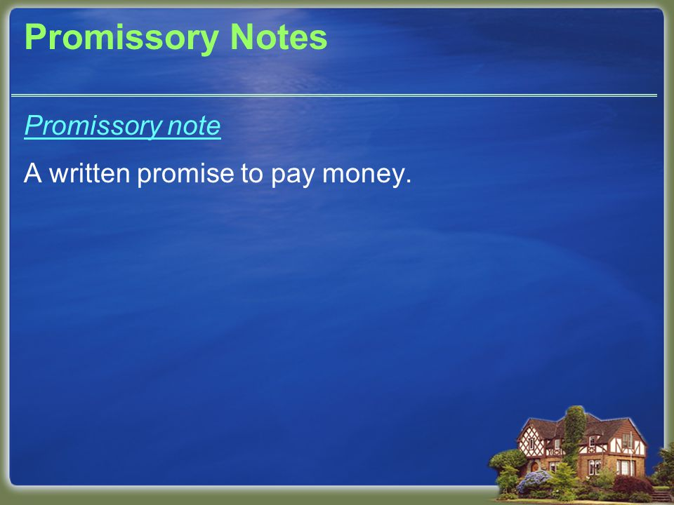 Promissory Notes Without recourse endorsement Means future payment is only between the maker and the third party the instrument is endorsed to.