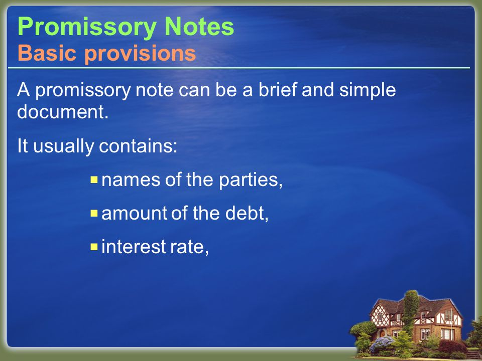 Promissory Notes A promissory note can be a brief and simple document.