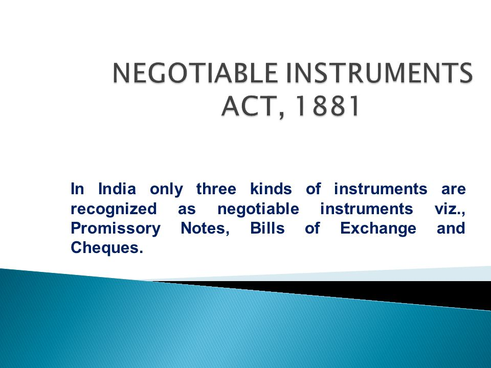 Minor: Sec 26 declares that a minor may draw, endorse, deliver and negotiate a negotiable instrument so as to bind all parties except himself.