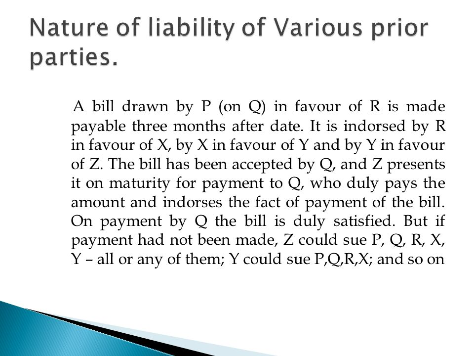 A bill drawn by P (on Q) in favour of R is made payable three months after date.