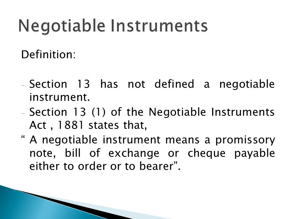  Negotiation by Delivery (Sec 47) Subject to the provisions of Section 58, a promissory note, bill of exchange or cheque payable to bearer is negotiable by delivery thereof.