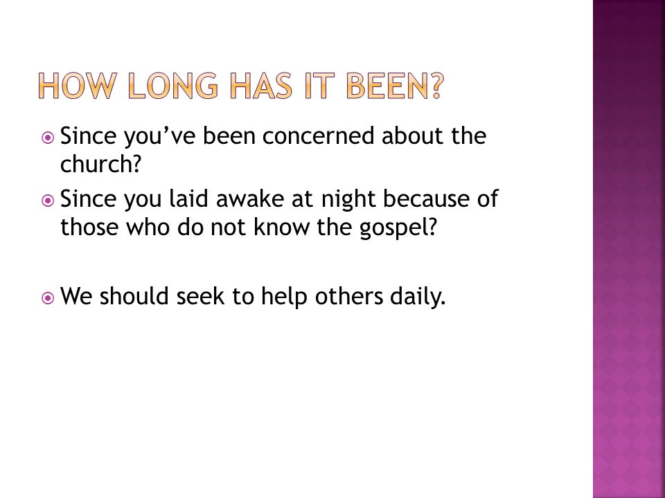  Since you've been concerned about the church.