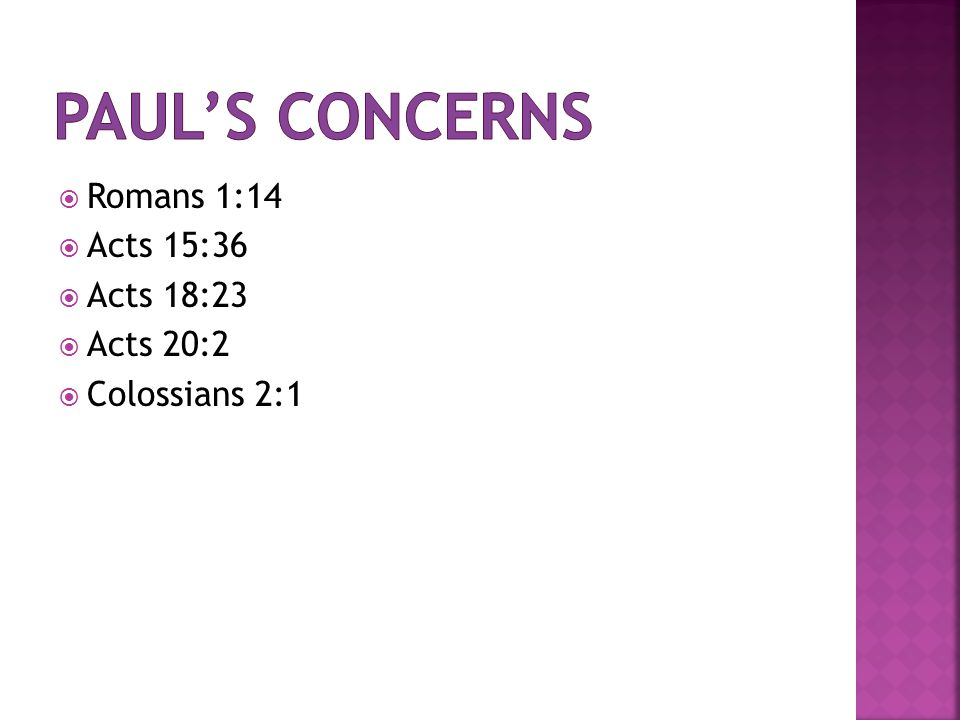  Romans 1:14  Acts 15:36  Acts 18:23  Acts 20:2  Colossians 2:1