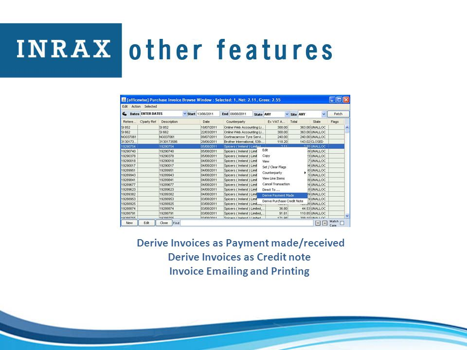 Derive Invoices as Payment made/received Derive Invoices as Credit note Invoice Emailing and Printing