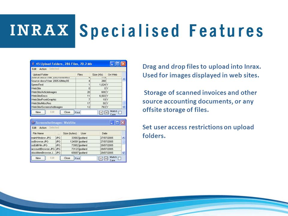 Drag and drop files to upload into Inrax.Used for images displayed in web sites.