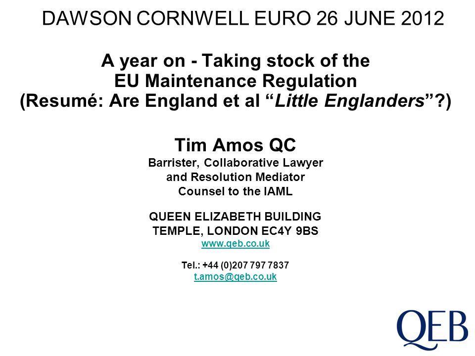 Taking stock of the EU Maintenance Regulation (Resumé: Are England et al Little Englanders ?) Synopsis of presentation: 1.