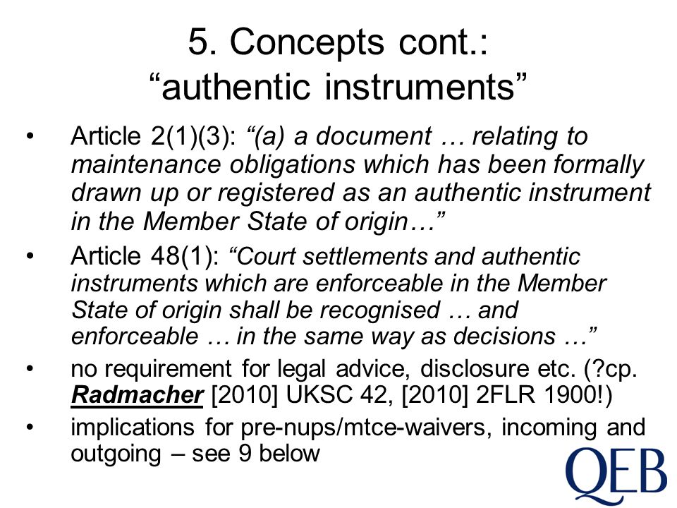 """5. Concepts cont.: """"authentic instruments"""" Article 2(1)(3): """"(a) a document … relating to maintenance obligations which has been formally drawn up or"""