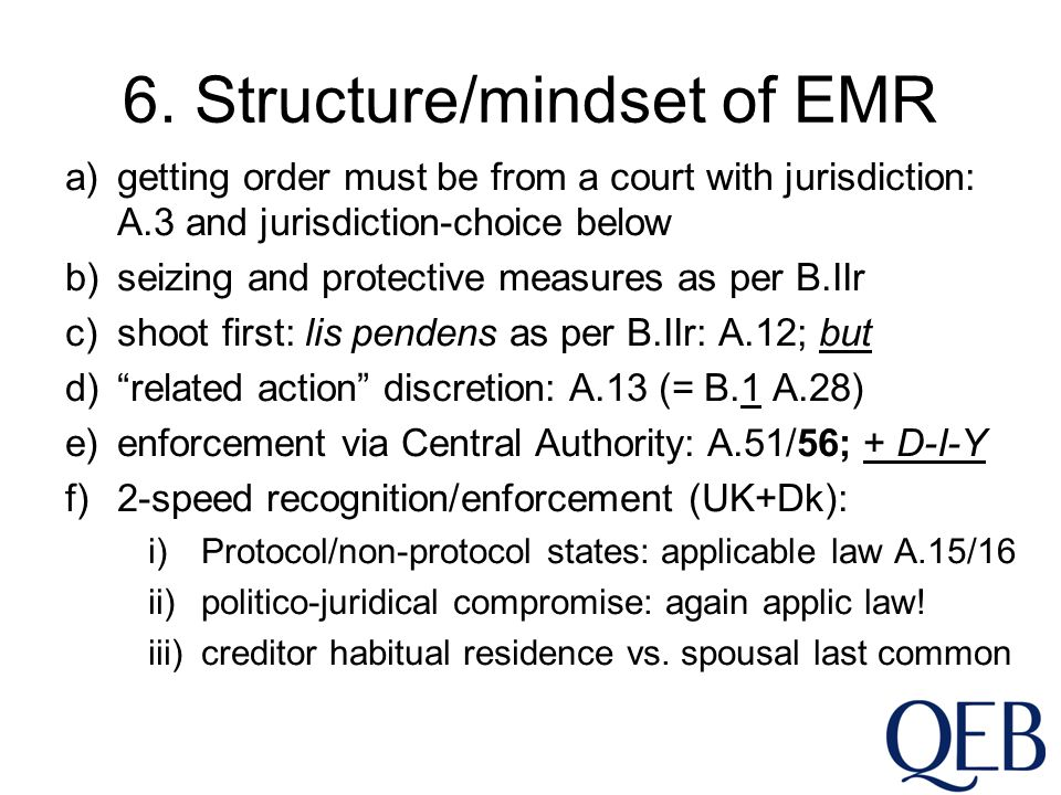 6. Structure/mindset of EMR a)getting order must be from a court with jurisdiction: A.3 and jurisdiction-choice below b)seizing and protective measure