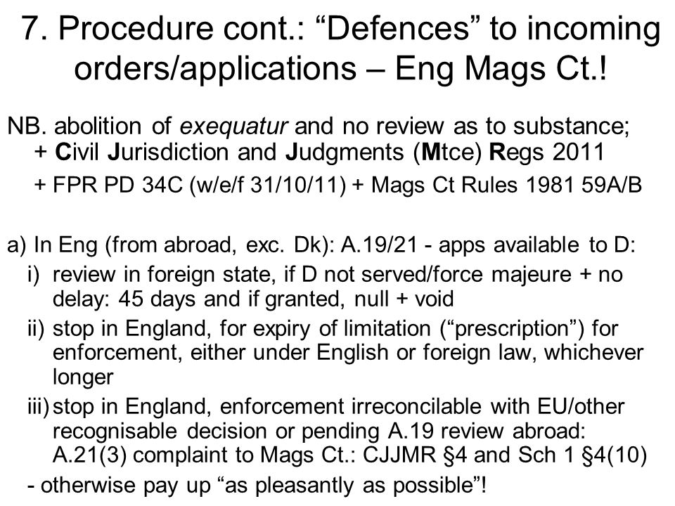7.Procedure cont.: Defences to incoming orders/applications – Eng Mags Ct..