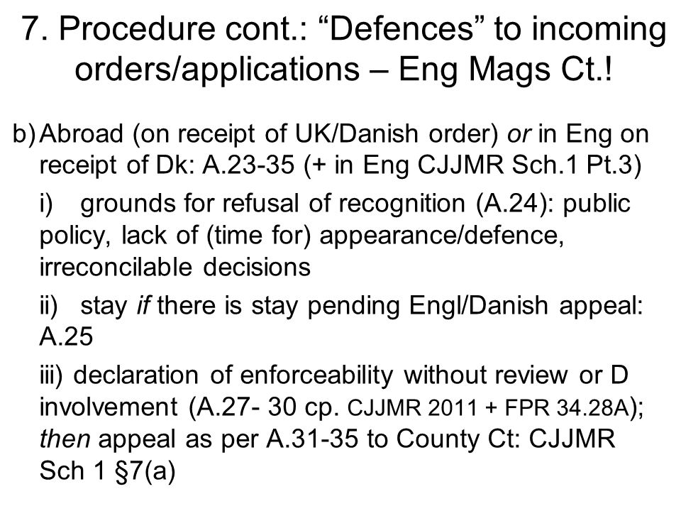 7. Procedure cont.: Defences to incoming orders/applications – Eng Mags Ct..