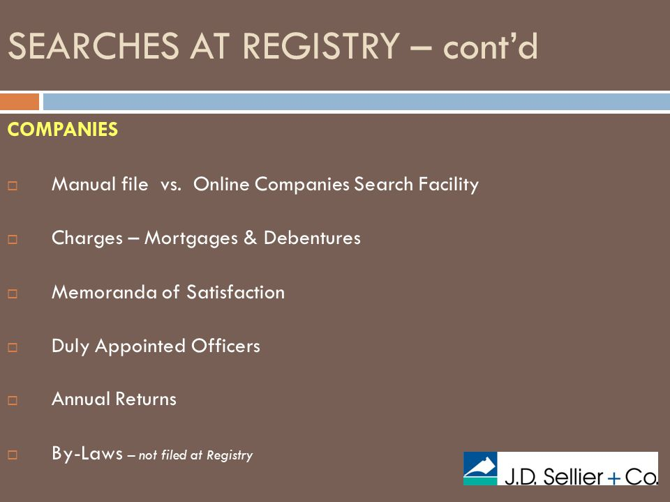 SEARCHES AT REGISTRY – cont'd COMPANIES  Manual file vs.
