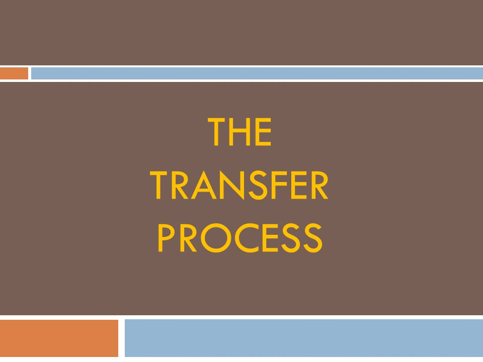 THE TRANSFER PROCESS
