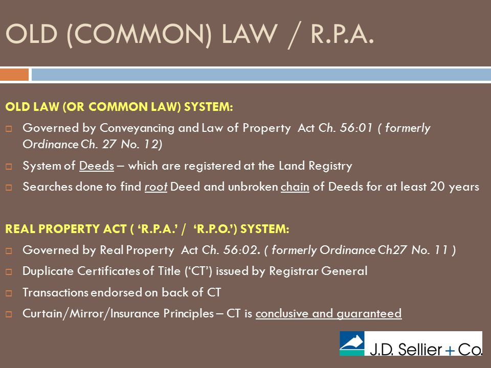 OLD (COMMON) LAW / R.P.A.