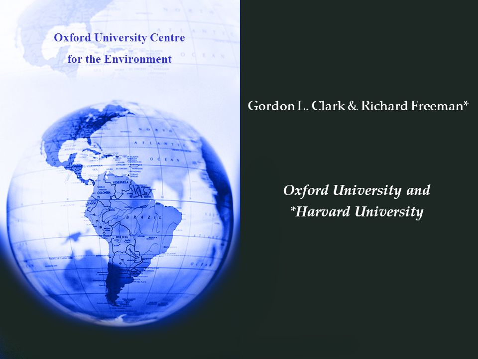 Oxford University Centre for the Environment Gordon L.