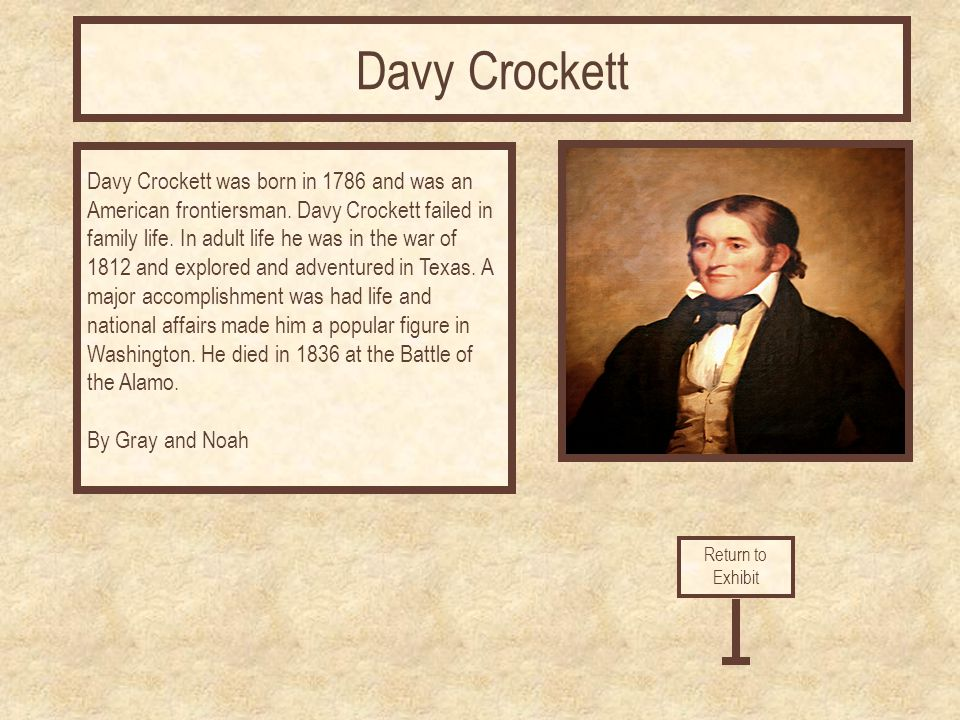 Davy Crockett was born in 1786 and was an American frontiersman.