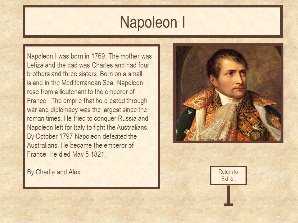 Napoleon I was born in 1769.