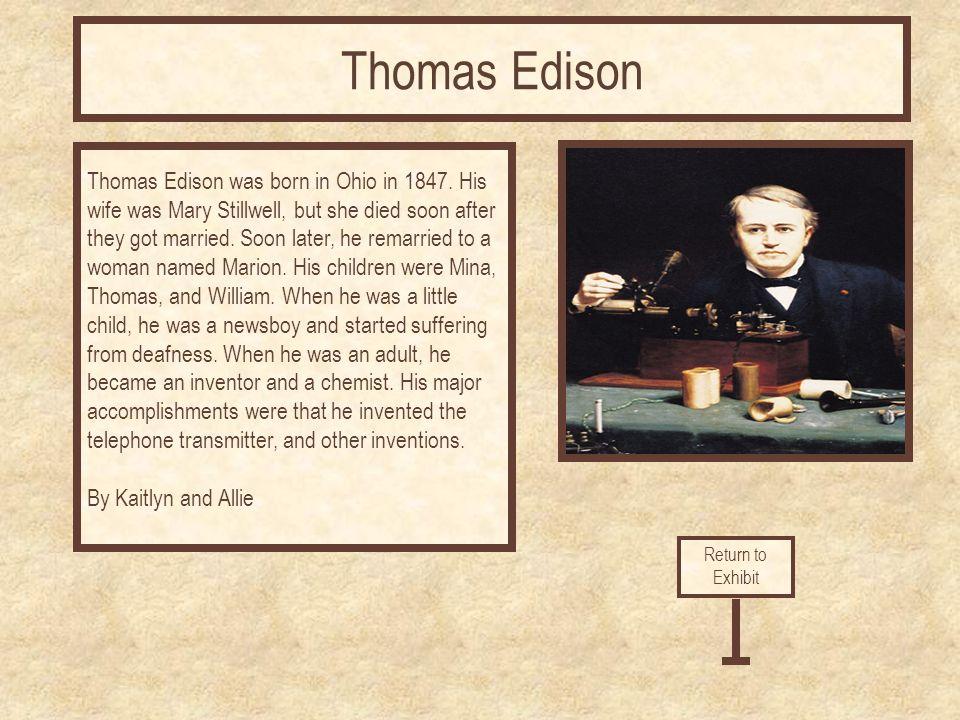 Thomas Edison was born in Ohio in 1847.