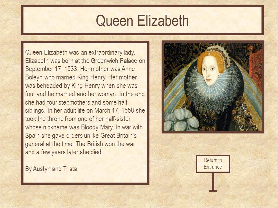 Queen Elizabeth was an extraordinary lady.