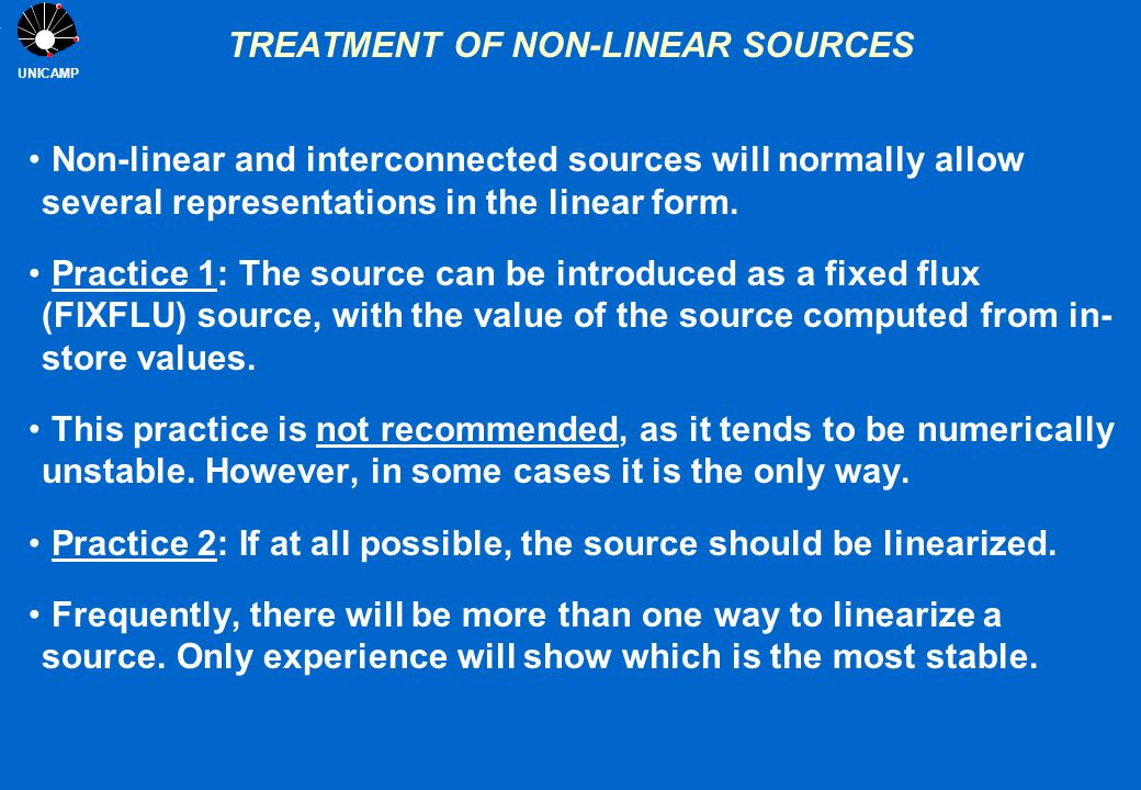 UNICAMP TREATMENT OF NON-LINEAR SOURCES Non-linear and interconnected sources will normally allow several representations in the linear form. Practice