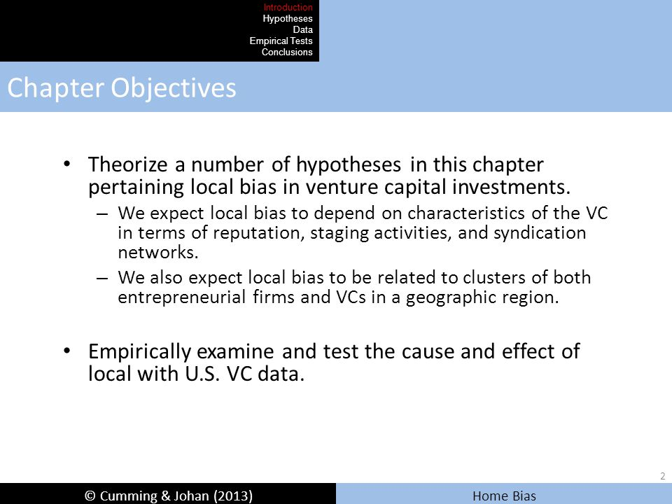 © Cumming & Johan (2013) Home Bias Correlations Introduction Hypotheses Data Empirical Tests Conclusions In Table 16.6, we report the correlation coefficients among the aforementioned variables (underline means significant at 5% level).