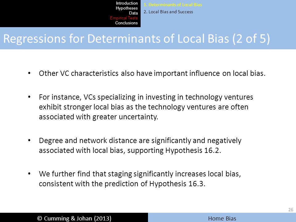 © Cumming & Johan (2013) Home Bias Regressions for Determinants of Local Bias (2 of 5) Introduction Hypotheses Data Empirical Tests Conclusions 1.