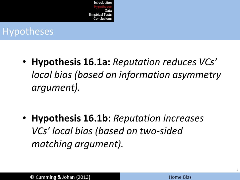 © Cumming & Johan (2013) Home Bias Regressions for Impact of Local Bias on Success (2 of 4) Introduction Hypotheses Data Empirical Tests Conclusions 1.