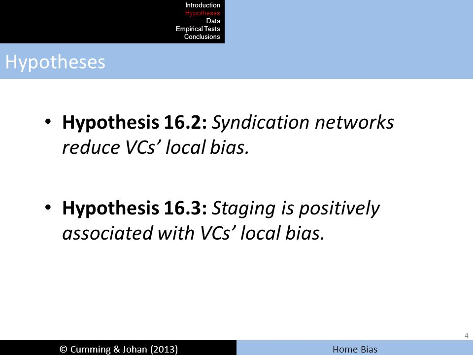 © Cumming & Johan (2013) Home Bias Regressions for Impact of Local Bias on Success (3 of 4) Introduction Hypotheses Data Empirical Tests Conclusions 1.