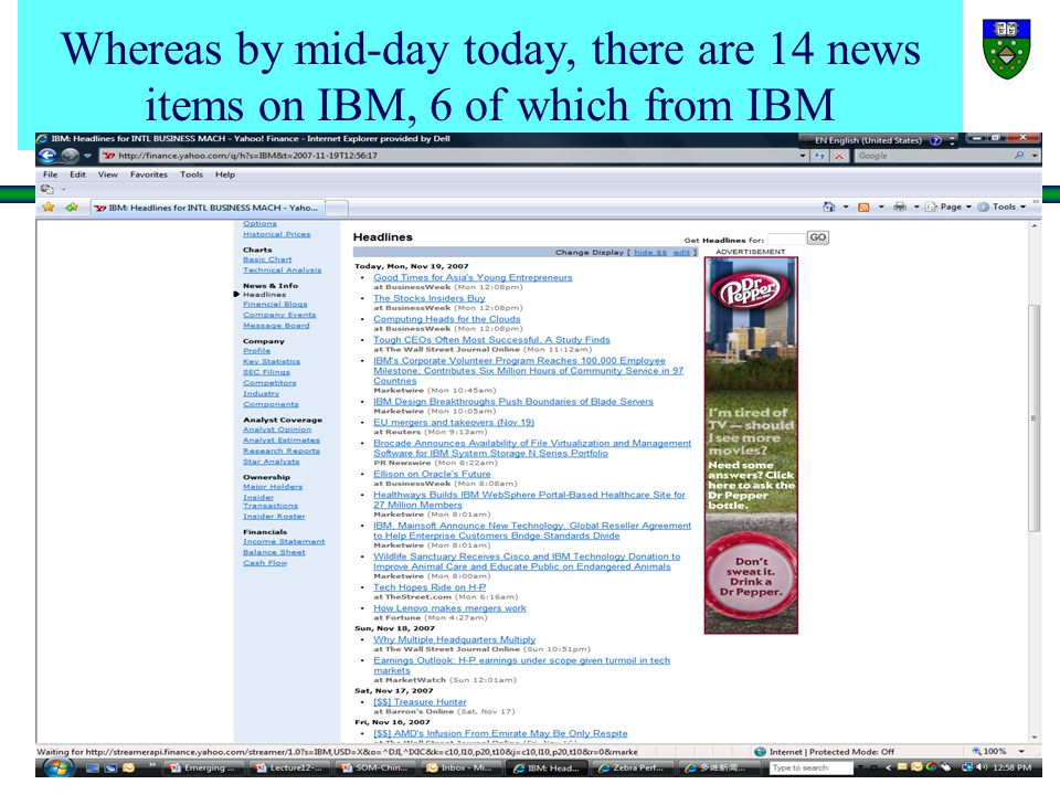 Yale School of Management Whereas by mid-day today, there are 14 news items on IBM, 6 of which from IBM