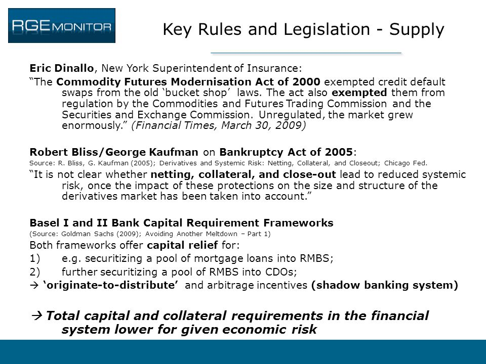 """Key Rules and Legislation - Supply Eric Dinallo, New York Superintendent of Insurance: """"The Commodity Futures Modernisation Act of 2000 exempted credi"""