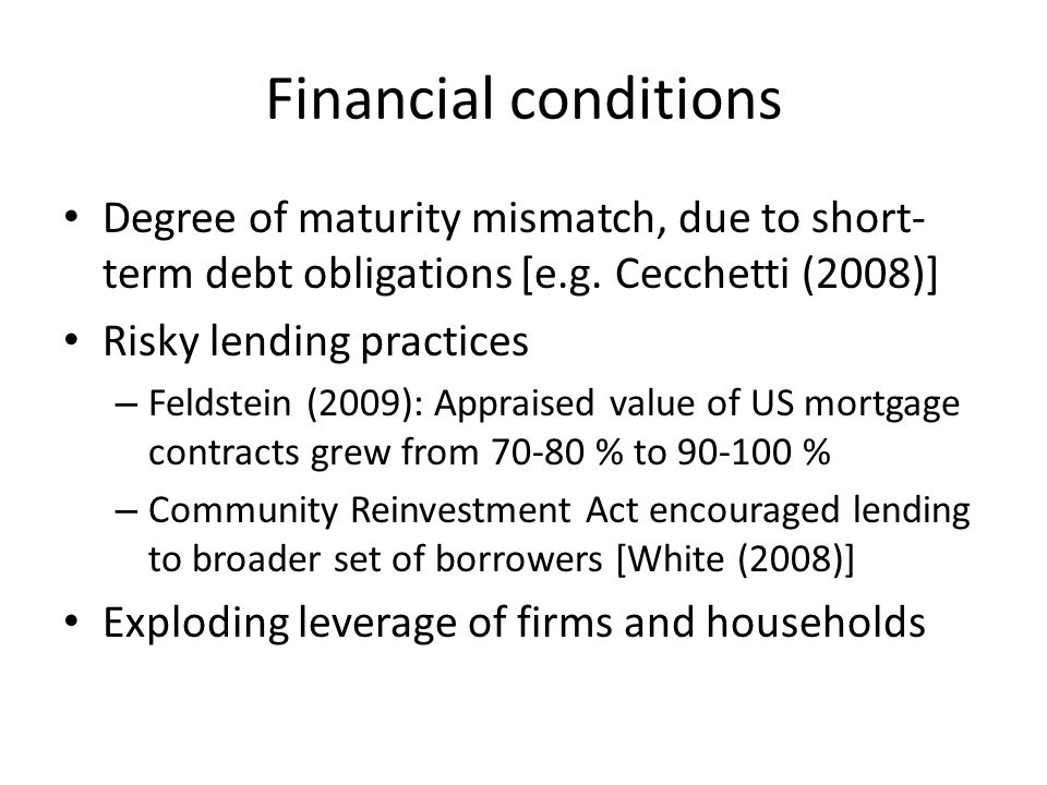 Financial conditions Degree of maturity mismatch, due to short- term debt obligations [e.g.