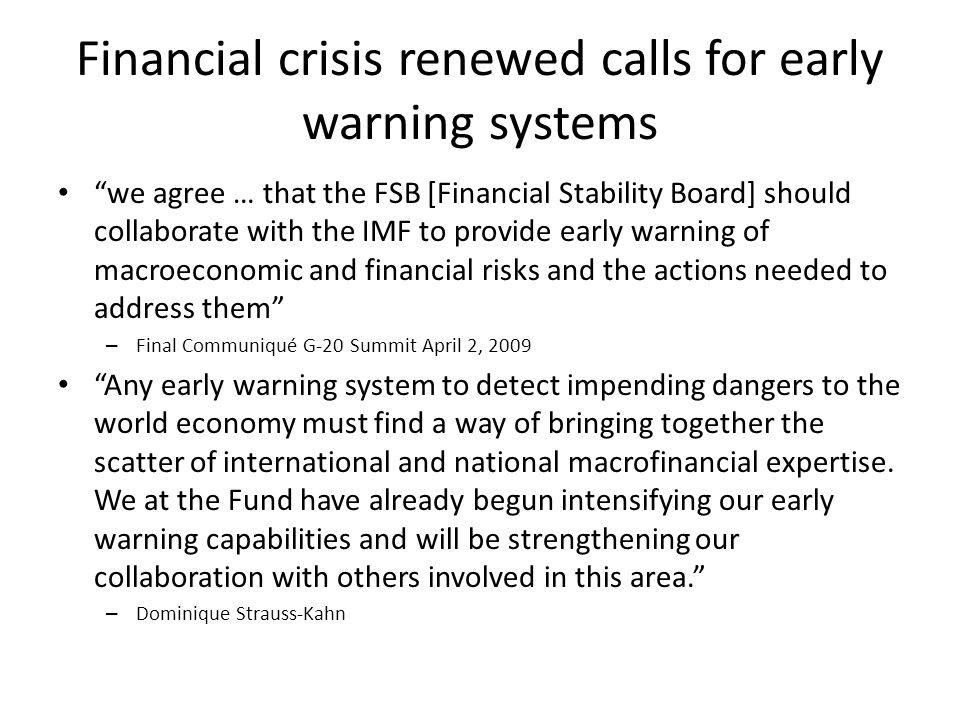 "Financial crisis renewed calls for early warning systems ""we agree … that the FSB [Financial Stability Board] should collaborate with the IMF to provi"