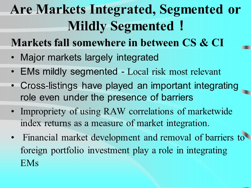 Are Markets Integrated, Segmented or Mildly Segmented .