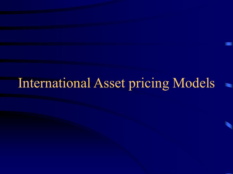 International Asset pricing Models