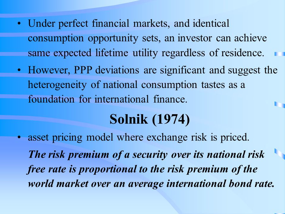 Adler and Dumas (1983) Investors will attempt to hedge against inflation.