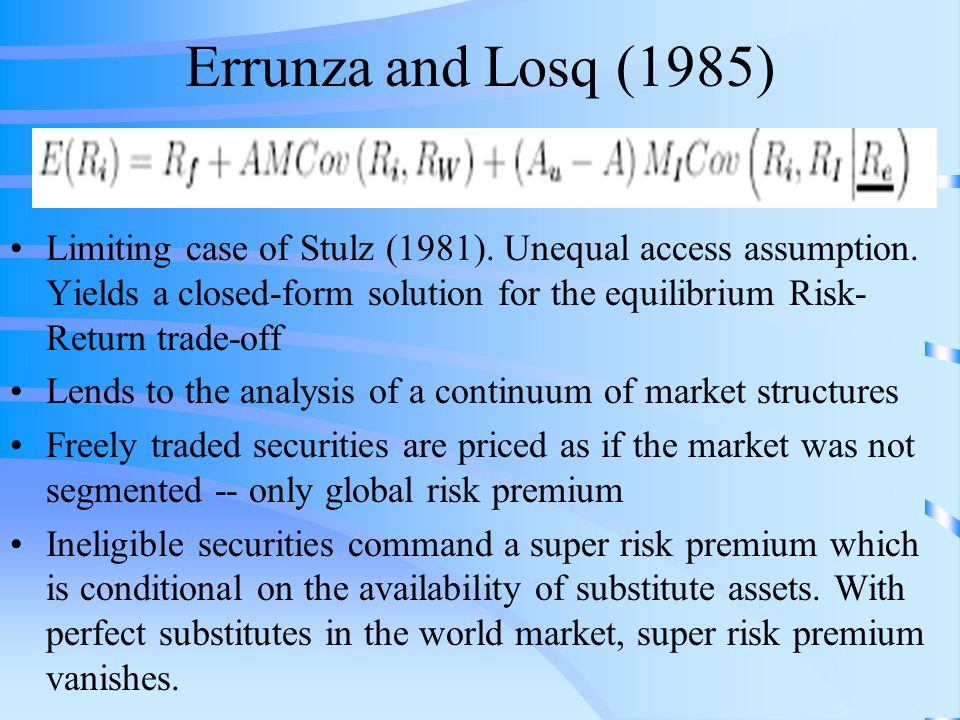 Errunza and Losq (1985) Limiting case of Stulz (1981).
