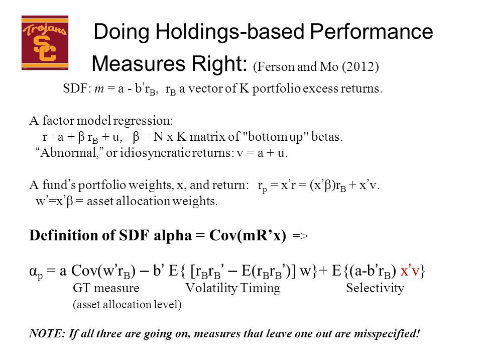 Doing Holdings-based Performance Measures Right: (Ferson and Mo (2012) SDF: m = a - b ' r B, r B a vector of K portfolio excess returns.