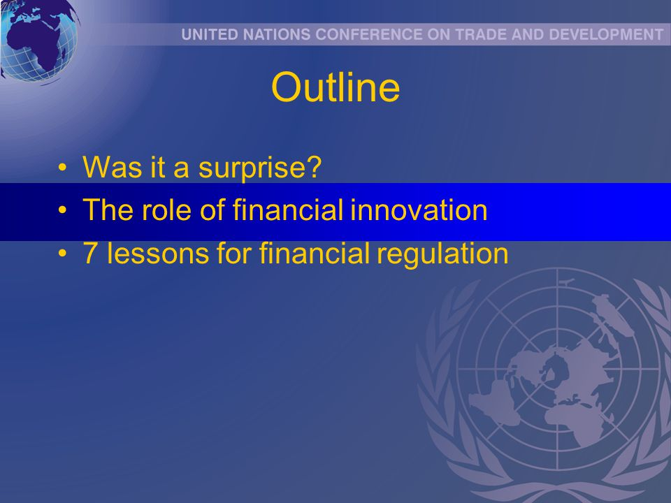 Outline Was it a surprise The role of financial innovation 7 lessons for financial regulation