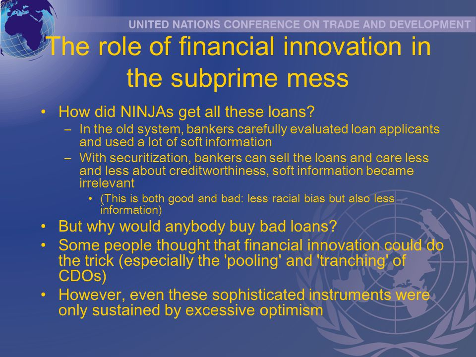 The role of financial innovation in the subprime mess How did NINJAs get all these loans.