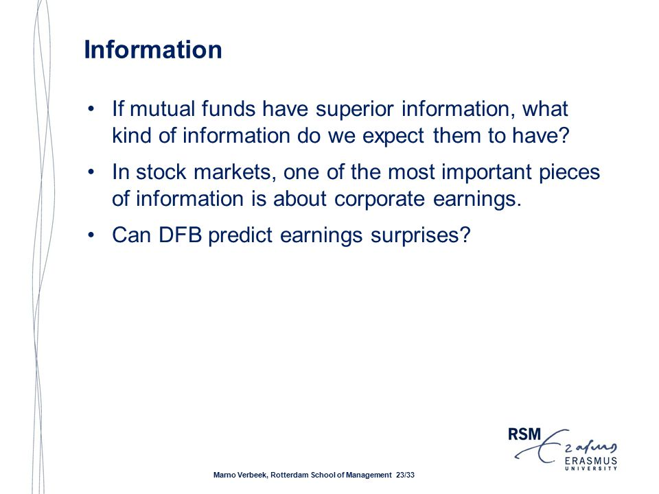Information If mutual funds have superior information, what kind of information do we expect them to have.
