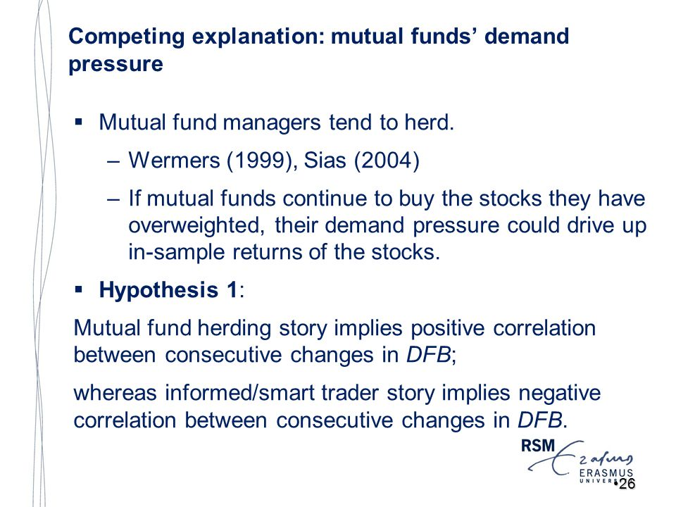 2626 Competing explanation: mutual funds' demand pressure  Mutual fund managers tend to herd.