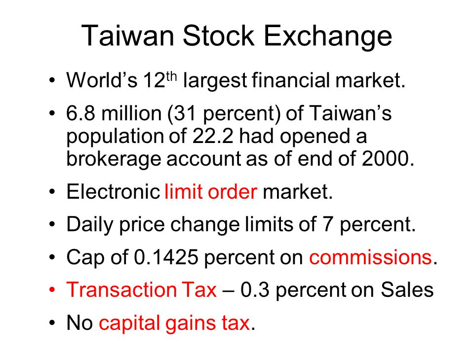 Taiwan Stock Exchange World's 12 th largest financial market.