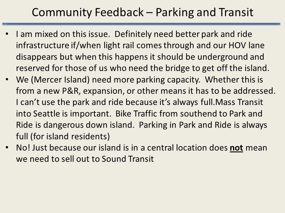Community Feedback – Parking and Transit I am mixed on this issue.