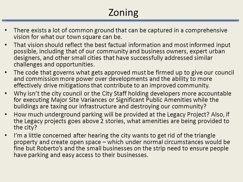 Zoning There exists a lot of common ground that can be captured in a comprehensive vision for what our town square can be.
