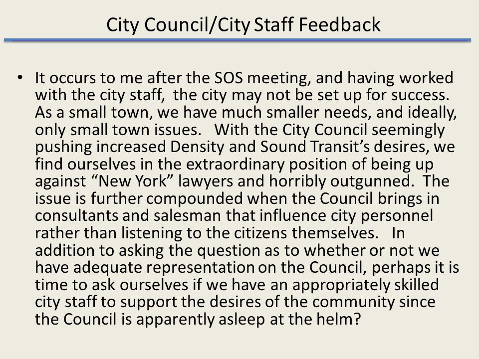 City Council/City Staff Feedback It occurs to me after the SOS meeting, and having worked with the city staff, the city may not be set up for success.