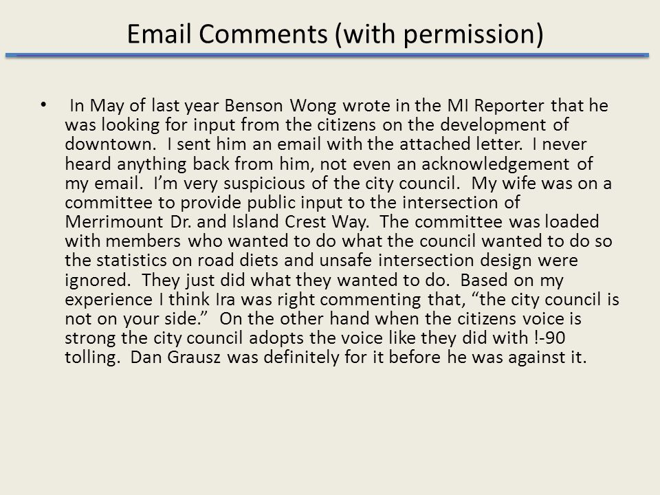 Email Comments (with permission) In May of last year Benson Wong wrote in the MI Reporter that he was looking for input from the citizens on the development of downtown.