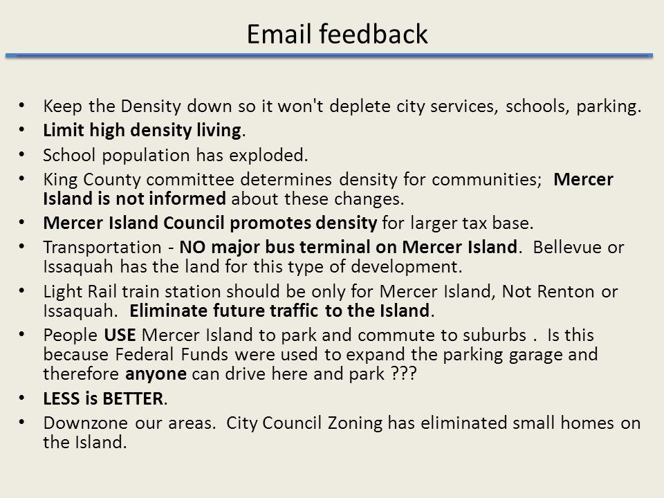 Email feedback Keep the Density down so it won t deplete city services, schools, parking.