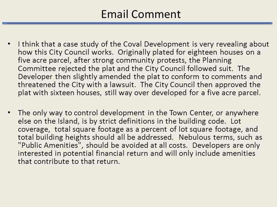 Email Comment I think that a case study of the Coval Development is very revealing about how this City Council works.
