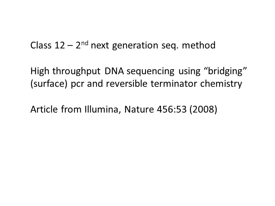 Additional complication: any free 3' ends on DNA on surface might fold-back and serve as primer for competing sequence rxn They block this by enzymatically adding nucleotide w/blocked 3'OH group to all DNAs before adding seq.