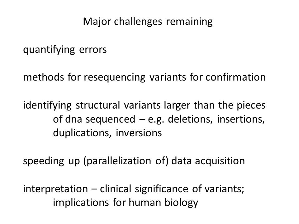 Major challenges remaining quantifying errors methods for resequencing variants for confirmation identifying structural variants larger than the piece