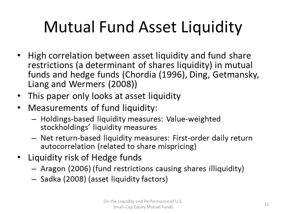 Mutual Fund Asset Liquidity High correlation between asset liquidity and fund share restrictions (a determinant of shares liquidity) in mutual funds a